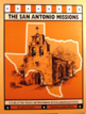The San Antonio Missions: A Study of Their History & Development with Accompanying Activities